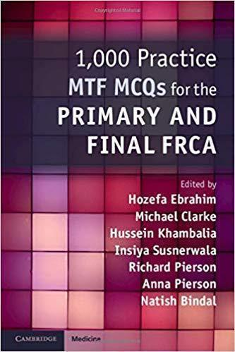 1000Practice MTF MCQs for the Primary and Final FRCA 2019 - بیهوشی